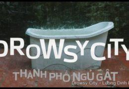 Drowsy City – 2018